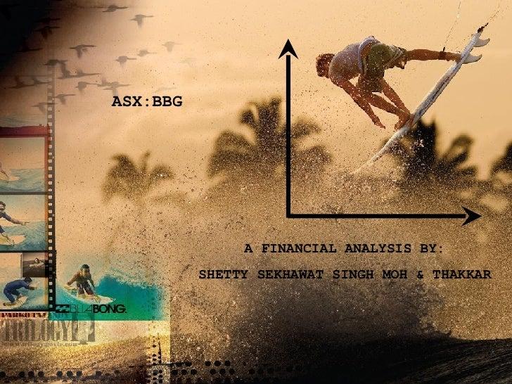 A FINANCIAL ANALYSIS BY: SHETTY SEKHAWAT SINGH MOH & THAKKAR ASX:BBG