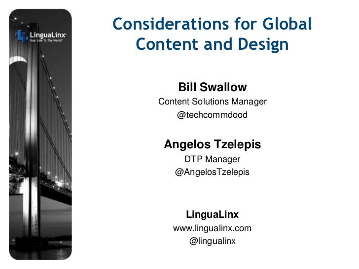 Considerations for Global Content and Design<br />Bill Swallow<br />Content Solutions Manager<br />@techcommdood<br />Ange...