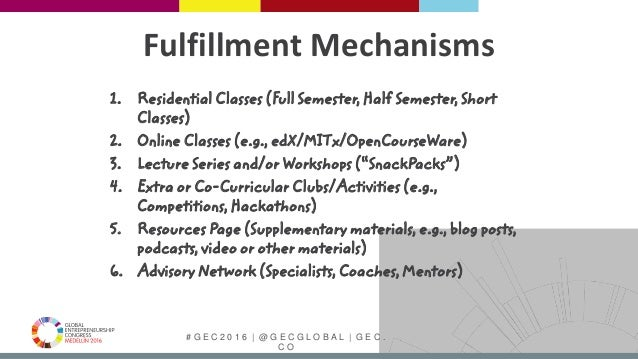 # G E C 2 0 1 6   @ G E C G L O B A L   G E C . C O Fulfillment Mechanisms 1. Residential Classes (Full Semester, Half Sem...