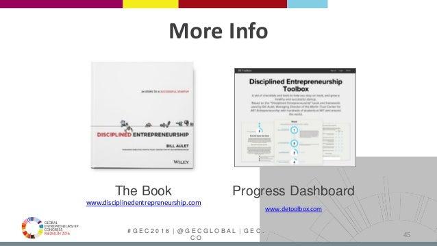 # G E C 2 0 1 6   @ G E C G L O B A L   G E C . C O More Info The Book www.disciplinedentrepreneurship.com Progress Dashbo...