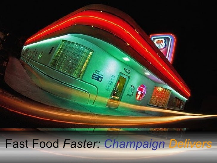 Fast Food  Faster:  Champaign   Delivers