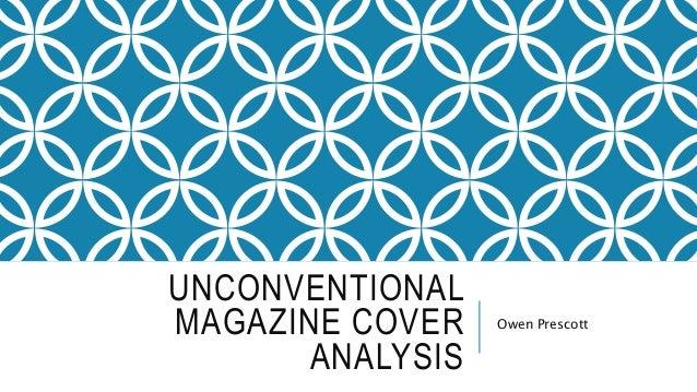 UNCONVENTIONAL MAGAZINE COVER ANALYSIS Owen Prescott