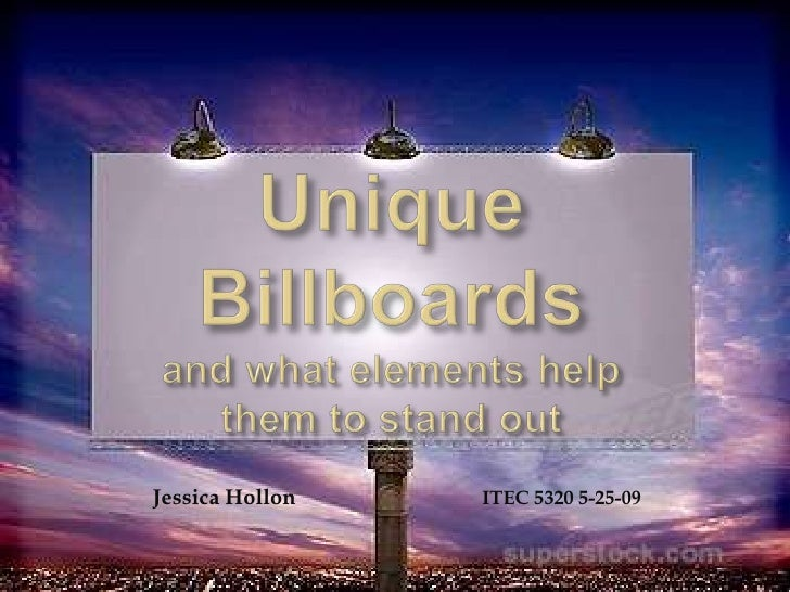 Unique Billboardsand what elements help them to stand out<br />Jessica HollonITEC 5320 5-25-09<br />