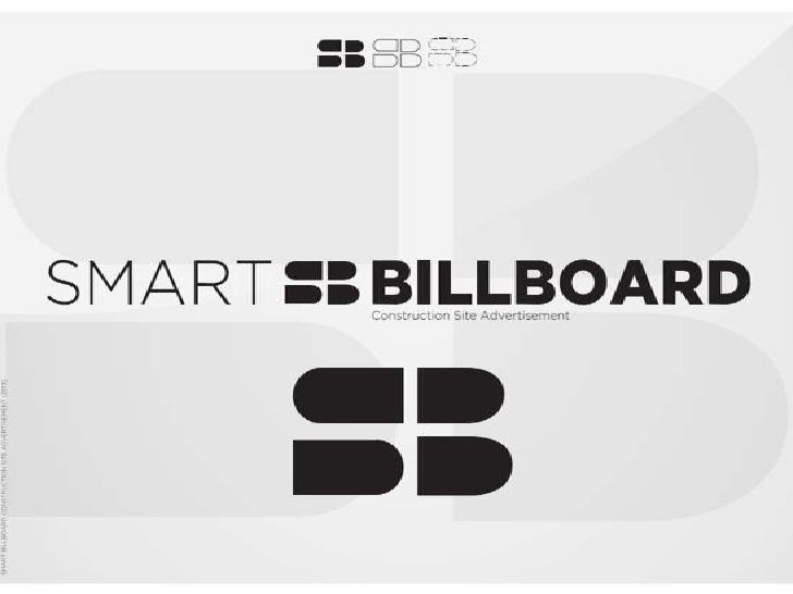 SMARTBILLBOARD         Now that you have seen the possibilities…• Billboard campaigns create tremendous impact due        ...