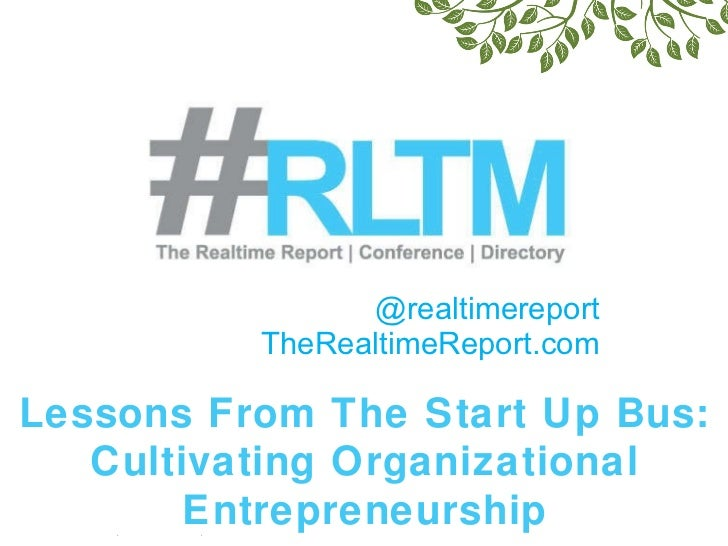@realtimereport TheRealtimeReport.com Realtime NY 11 |  June 6, 2011 | New York  Lessons From The Start Up Bus: Cultivatin...