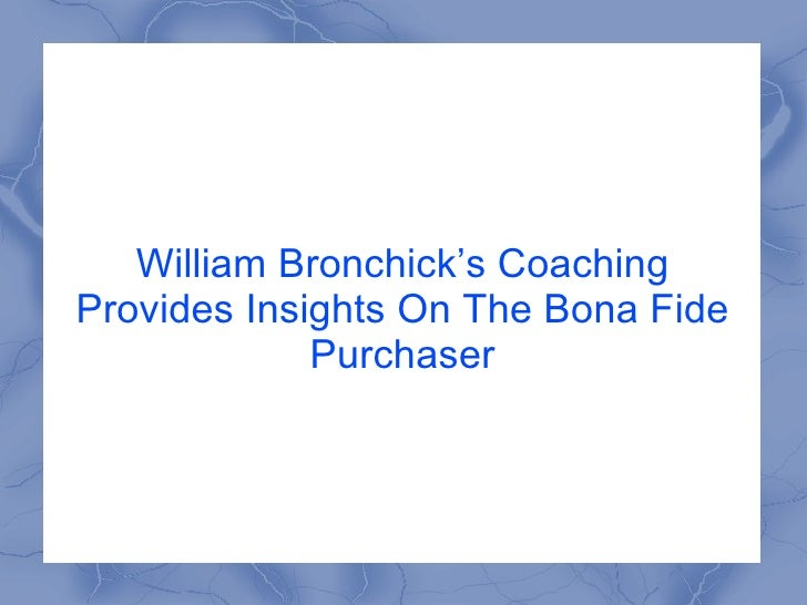 William Bronchick's Coaching Provides Insights On The Bona Fide Purchaser