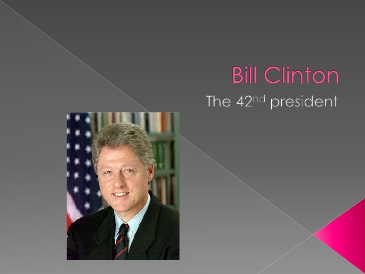 Bill Clinton<br />The 42nd president<br />