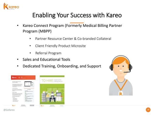 @GoKareo 2828 Enabling Your Success with Kareo • Kareo Connect Program (Formerly Medical Billing Partner Program (MBPP) • ...