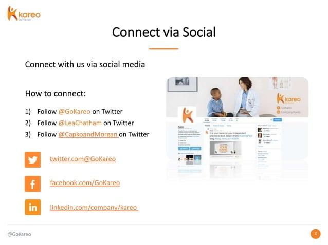 @GoKareo 33 Connect via Social Connect with us via social media How to connect: 1) Follow @GoKareo on Twitter 2) Follow @L...