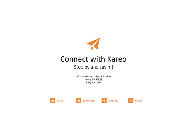 Connect with Kareo Stop by and say hi! Kareo @GoKareo GoKareo Kareo 3353 Michelson Drive, Suite 400 Irvine, CA 92612 (888)...