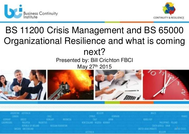 BS 11200 Crisis Management and BS 65000 Organizational Resilience and…