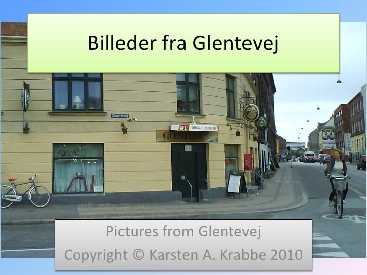 Billeder fra Glentevej<br />Pictures from Glentevej<br />Copyright © Karsten A. Krabbe 2010<br />