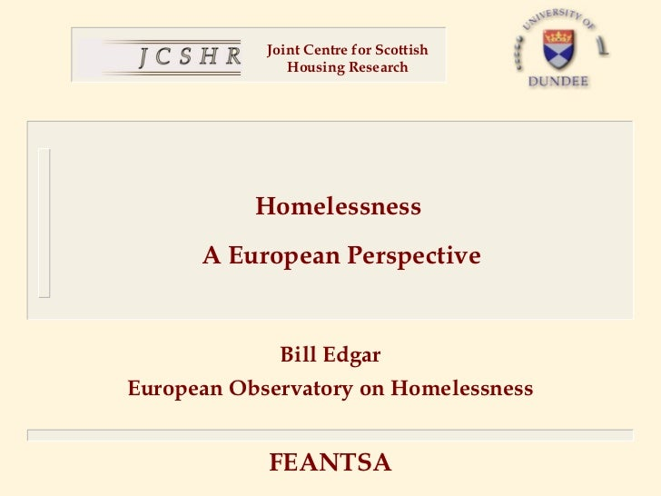 Joint Centre for Scottish               Housing Research           Homelessness      A European Perspective              B...