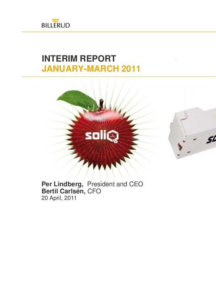 INTERIM REPORTJANUARY-MARCH 2011Per Lindberg, President and CEOBertil Carlsén, CFO20 April, 2011                    1