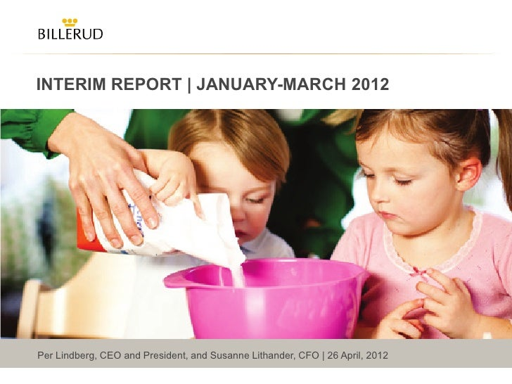 INTERIM REPORT | JANUARY-MARCH 2012Per Lindberg, CEO and President, and Susanne Lithander, CFO | 26 April, 2012           ...