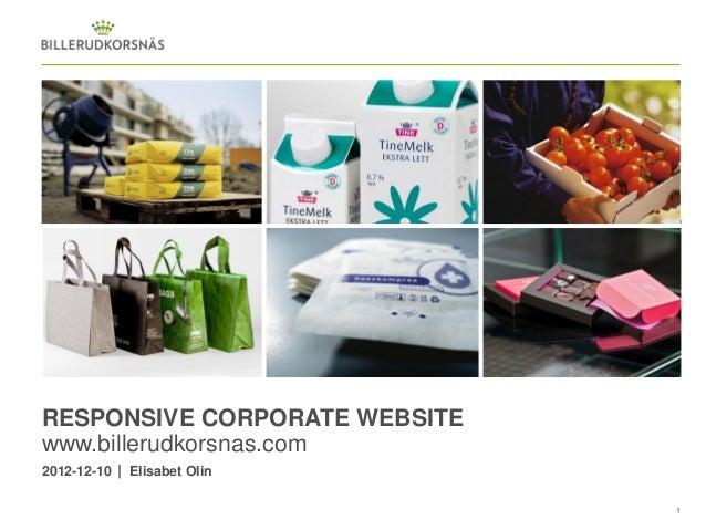 RESPONSIVE CORPORATE WEBSITEwww.billerudkorsnas.com2012-12-10   Elisabet Olin                               1