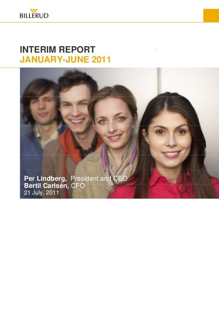 INTERIM REPORTJANUARY-JUNE 2011Per Lindberg, President and CEOBertil Carlsén, CFO21 July, 2011                     1
