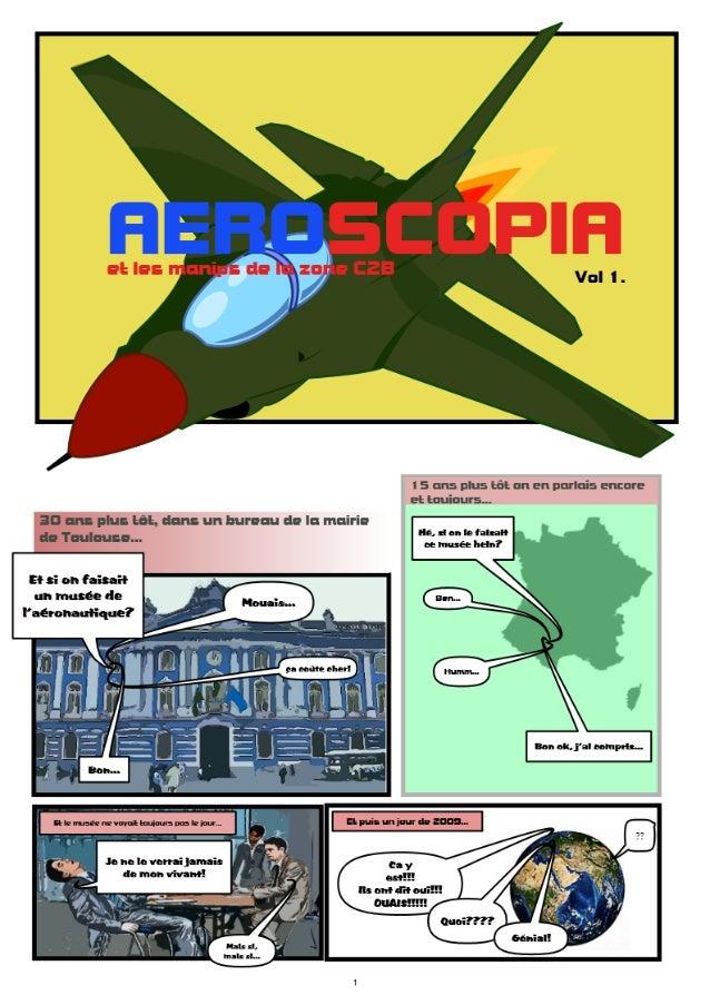 Aeroscopia et les manips de la zone C2B - Vol 1.