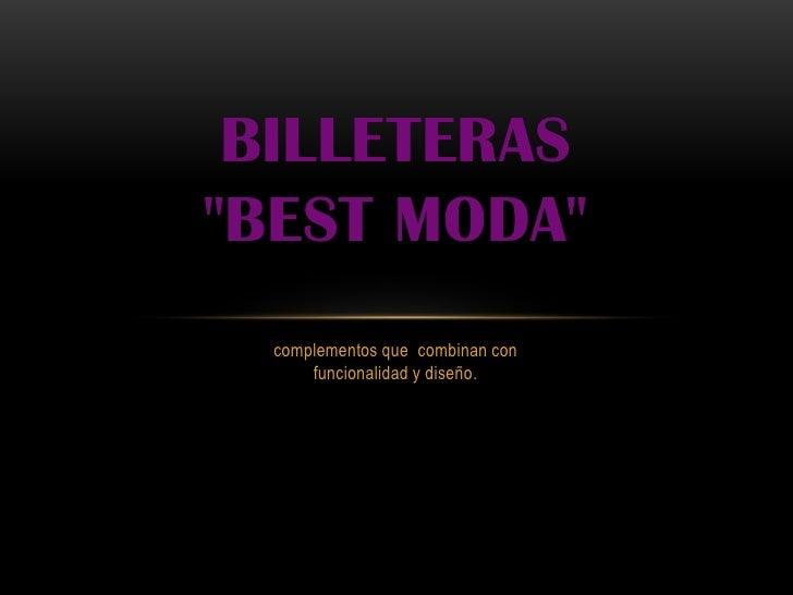 """BILLETERAS""""BEST MODA"""" complementos que combinan con     funcionalidad y diseño."""