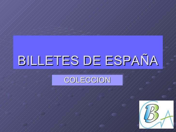 BILLETES DE ESPAÑA COLECCION