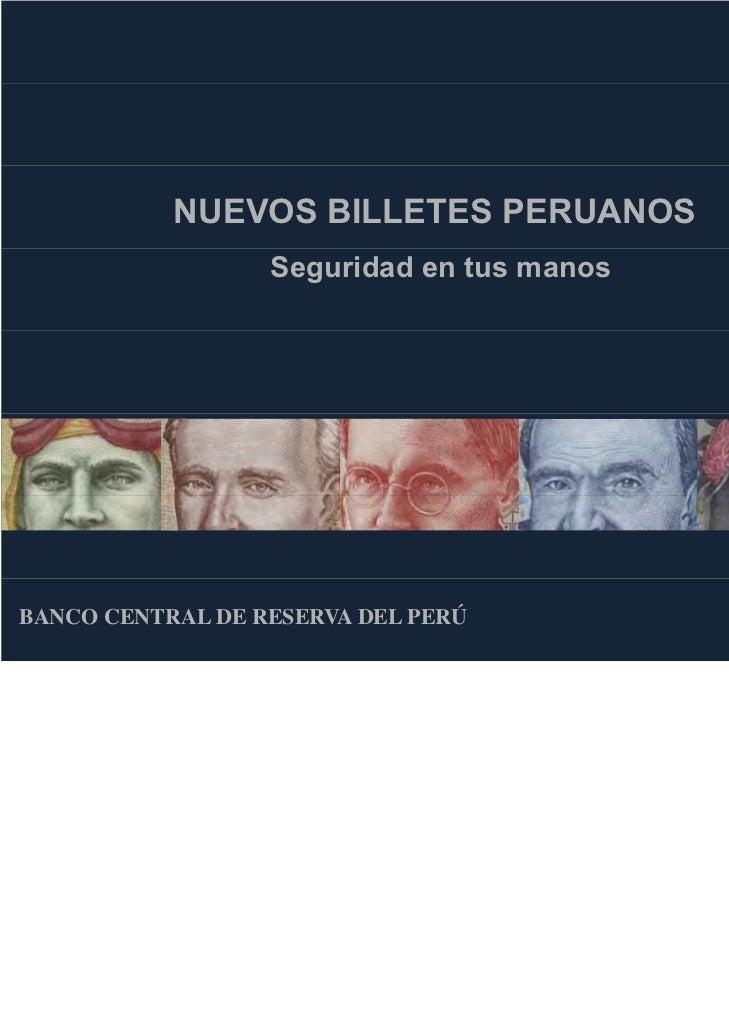 NUEVOS BILLETES PERUANOS                  Seguridad en tus manosBANCO CENTRAL DE RESERVA DEL PERÚ