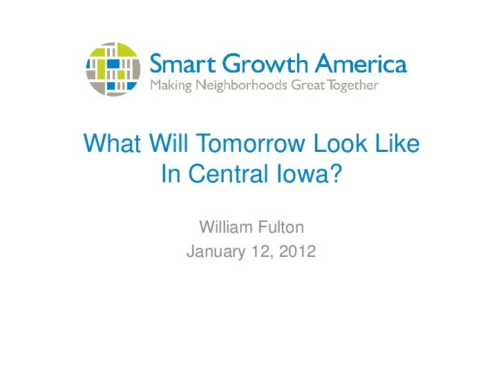 What Will Tomorrow Look Like     In Central Iowa?         William Fulton        January 12, 2012