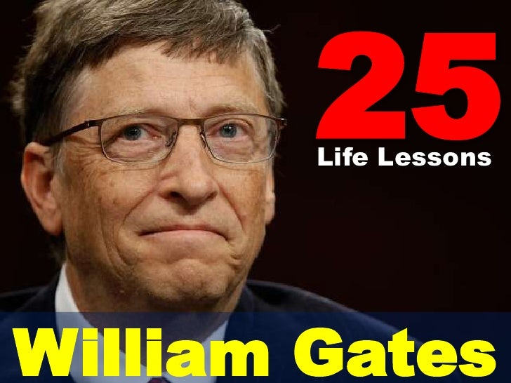 25<br />Life Lessons<br />William Gates<br />