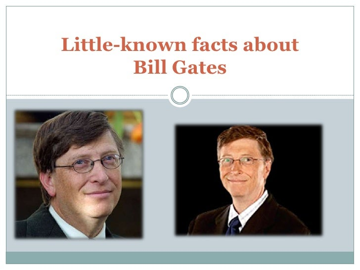 Little-known facts about Bill Gates<br />