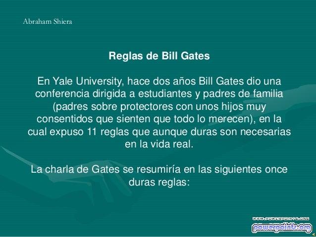 Reglas de Bill Gates En Yale University, hace dos años Bill Gates dio una conferencia dirigida a estudiantes y padres de f...