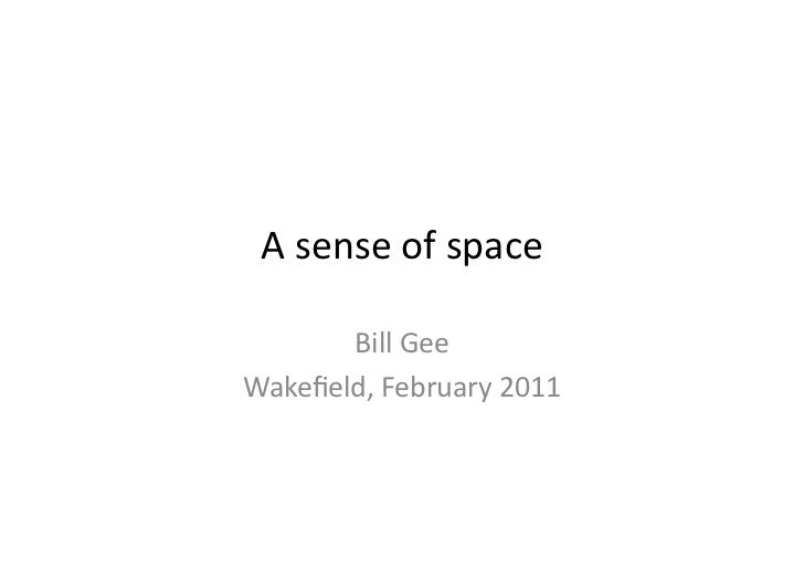 A sense of space        Bill Gee Wakefield, February 2011