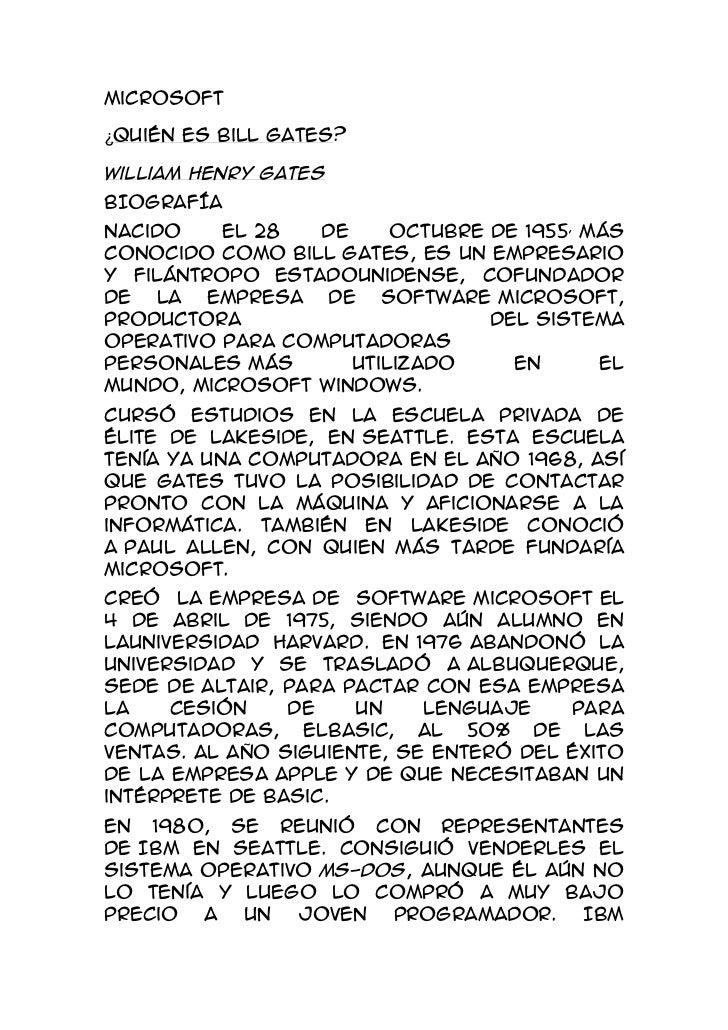Microsoft<br />¿Quién es Bill Gates?<br />William Henry Gates<br />BIOGRAFÍA<br />Nacido el28 de octubrede1955,más con...