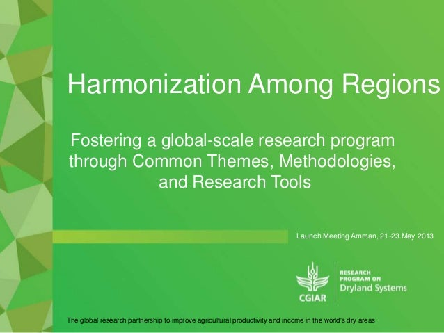 Launch Meeting Amman, 21-23 May 2013The global research partnership to improve agricultural productivity and income in the...