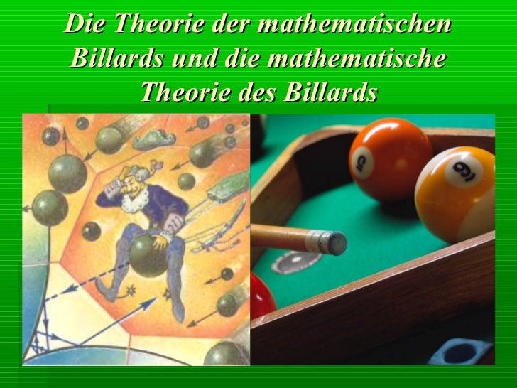 Die Theorie der mathematischenBillards und die mathematische      Theorie des Billards
