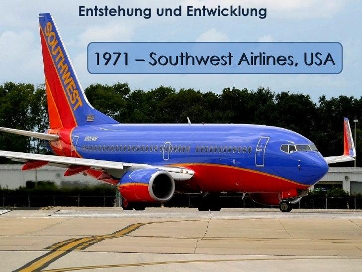 Entstehung und Entwicklung  1971 – Southwest Airlines, USA