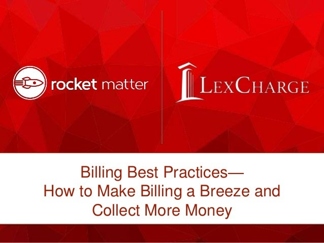 Billing Best Practices— How to Make Billing a Breeze and Collect More Money