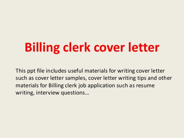 Billing Clerk Cover Letter This Ppt File Includes Useful Materials For Writing Such As