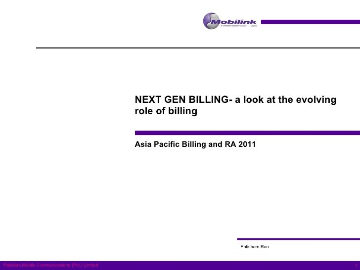 NEXT GEN BILLING- a look at the evolving role of billing Ehtisham Rao Asia Pacific Billing and RA 2011