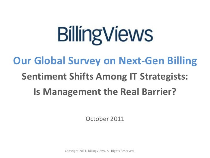 Our Global Surveyon Next-Gen Billing<br />Sentiment Shifts Among IT Strategists:<br />Is Management the Real Barrier?<br /...