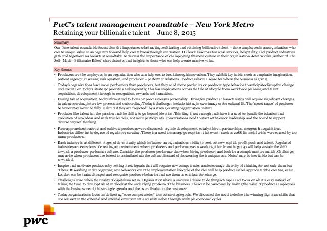 PwC's talent management roundtable – New York Metro Retaining your billionaire talent – June 8, 2015 Summary Our June tale...
