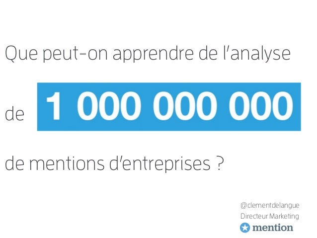 @clementdelangue Directeur Marketing Que peut-on apprendre de l'analyse de de mentions d'entreprises ?