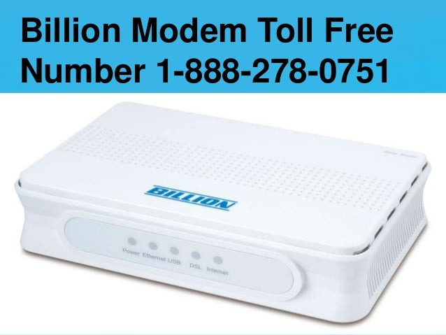 Billion Modem Toll Free Number 1-888-278-0751