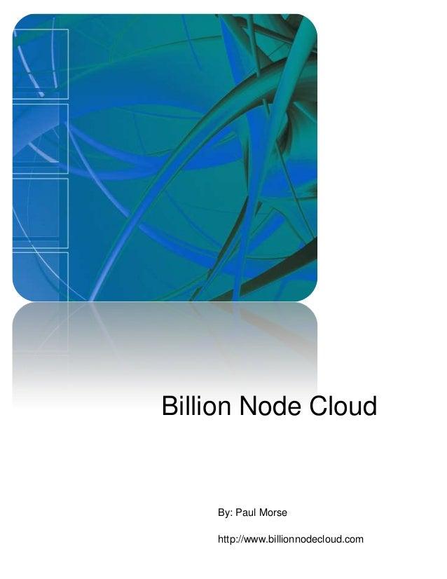 Billion Node Cloud    By: Paul Morse    http://www.billionnodecloud.com