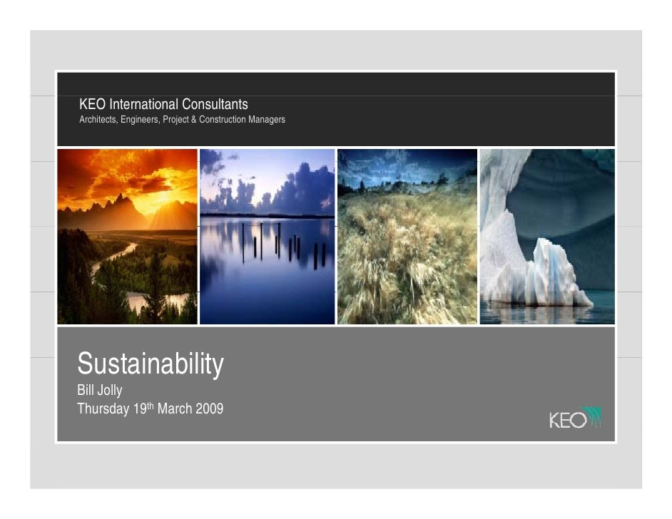 KEO International Consultants Architects, Engineers, Project & Construction Managers     Sustainability S t i bilit Bill J...