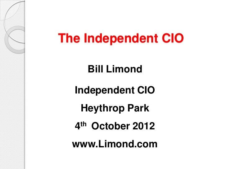 The Independent CIO    Bill Limond  Independent CIO   Heythrop Park  4th October 2012  www.Limond.com