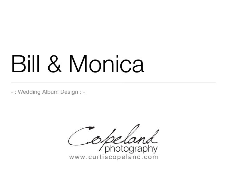 Bill & Monica - : Wedding Album Design : -                                    Your special day will be filled with memories...