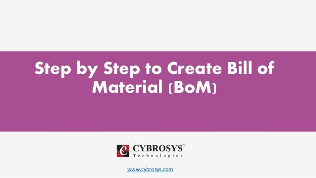 www.cybrosys.com Step by Step to Create Bill of Material (BoM)