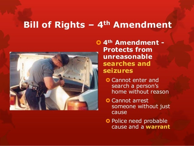 breakdown of the fourth amendment rights The court found that the fourteenth amendment right to due process of law and the fourth amendment right against unreasonable searches and seizures could not be.