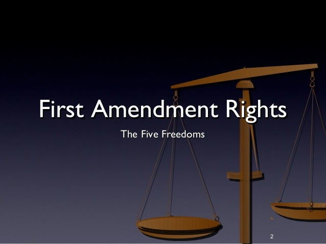 First Amendment Rights The Five Freedoms  2