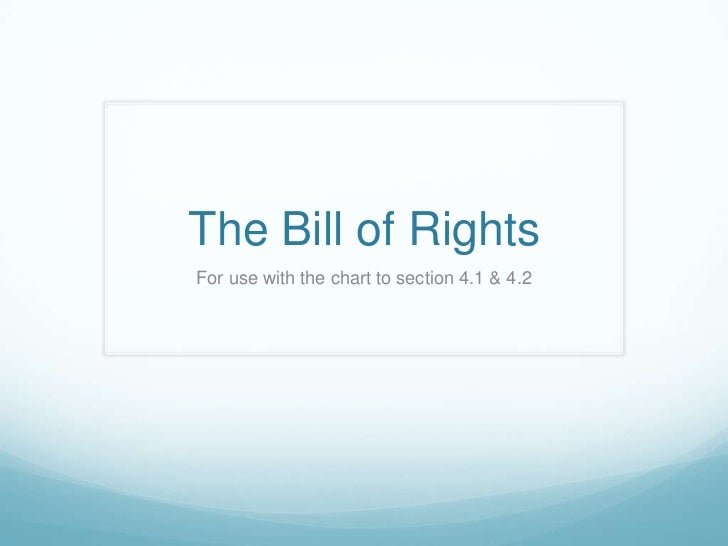 The Bill of RightsFor use with the chart to section 4.1 & 4.2