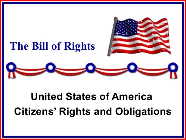 The Bill of Rights United States of America Citizens' Rights and Obligations